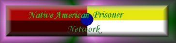 Native American Prisoner Pen Pal Network